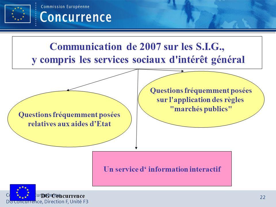 Commission Européenne, DG Concurrence, Direction F, Unité F3 22 Communication de 2007 sur les S.I.G., y compris les services sociaux d'intérêt général