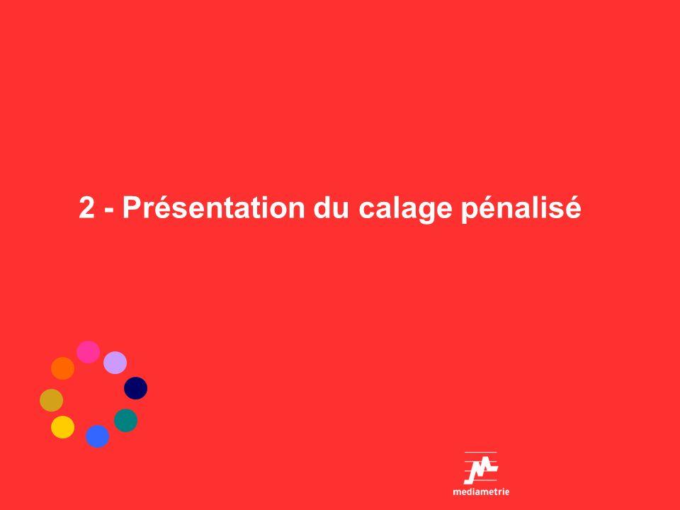 2 - Présentation du calage pénalisé