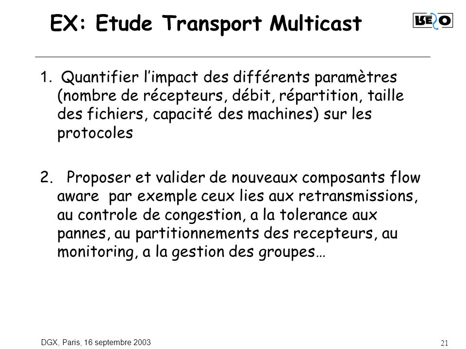 DGX, Paris, 16 septembre 2003 21 EX: Etude Transport Multicast 1.