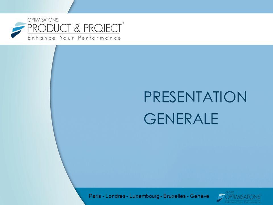 PRESENTATION GENERALE Paris - Londres - Luxembourg - Bruxelles - Genève