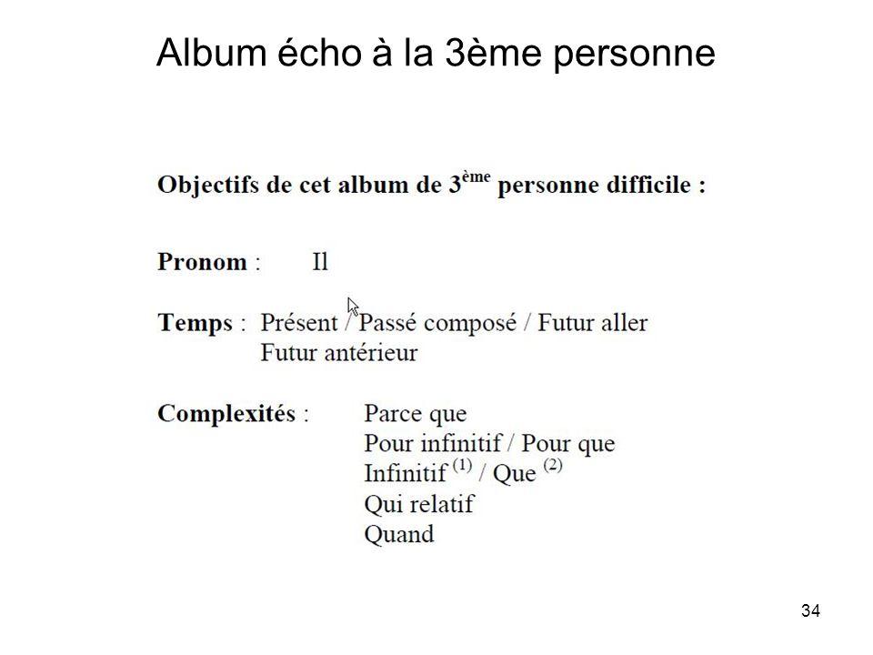 34 Album écho à la 3ème personne