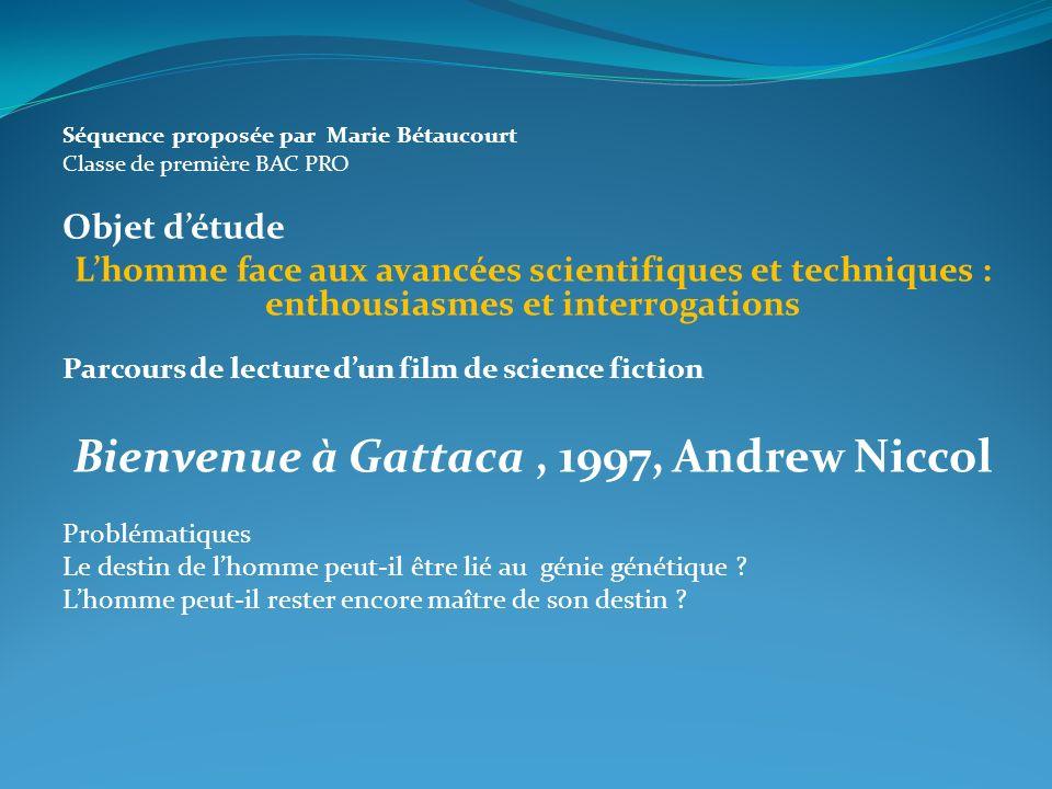 Séquence proposée par Marie Bétaucourt Classe de première BAC PRO Objet détude Lhomme face aux avancées scientifiques et techniques : enthousiasmes et