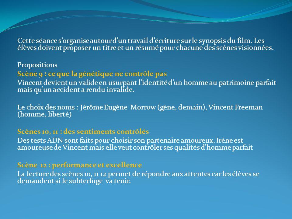 Cette séance sorganise autour dun travail décriture sur le synopsis du film. Les élèves doivent proposer un titre et un résumé pour chacune des scènes