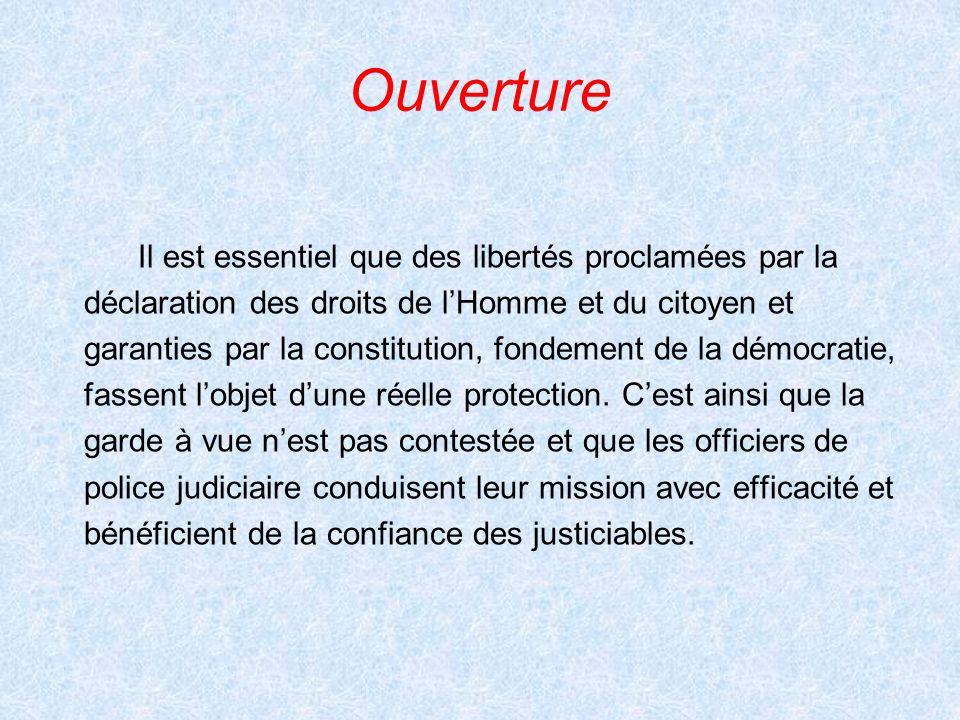 Ouverture Il est essentiel que des libertés proclamées par la déclaration des droits de lHomme et du citoyen et garanties par la constitution, fondeme
