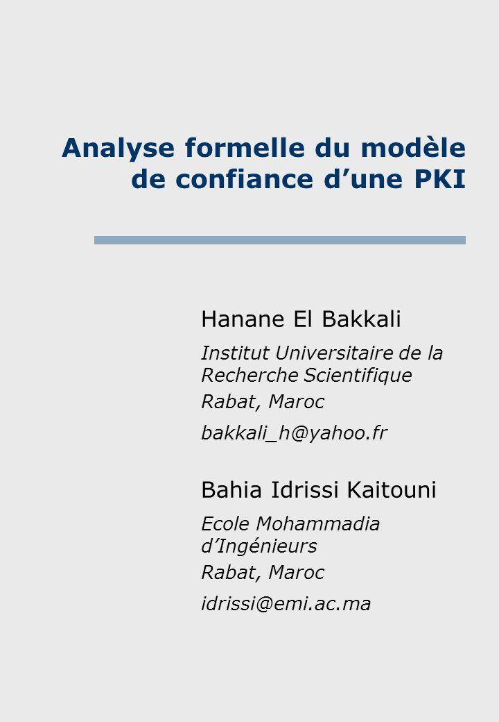 Sommaire Introduction Position du problème Caractéristiques dune PKI Notre approche Conceptualisation dune PKI Syntaxe et sémantique Axiomes Procédure dinférence Hypothèses Application à un simple modèle Conclusion