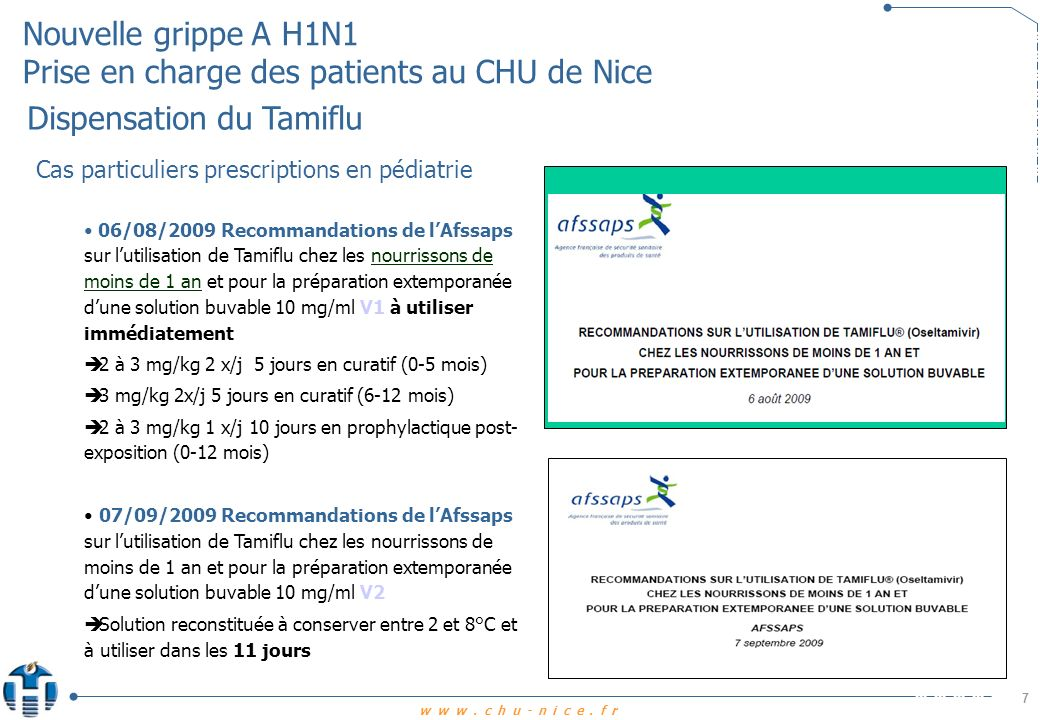 www.chu-nice.fr Nouvelle grippe A H1N1 Prise en charge des patients au CHU de Nice 8 Cas particuliers des femmes enceintes Risques tératogènes lié à loseltamivir .