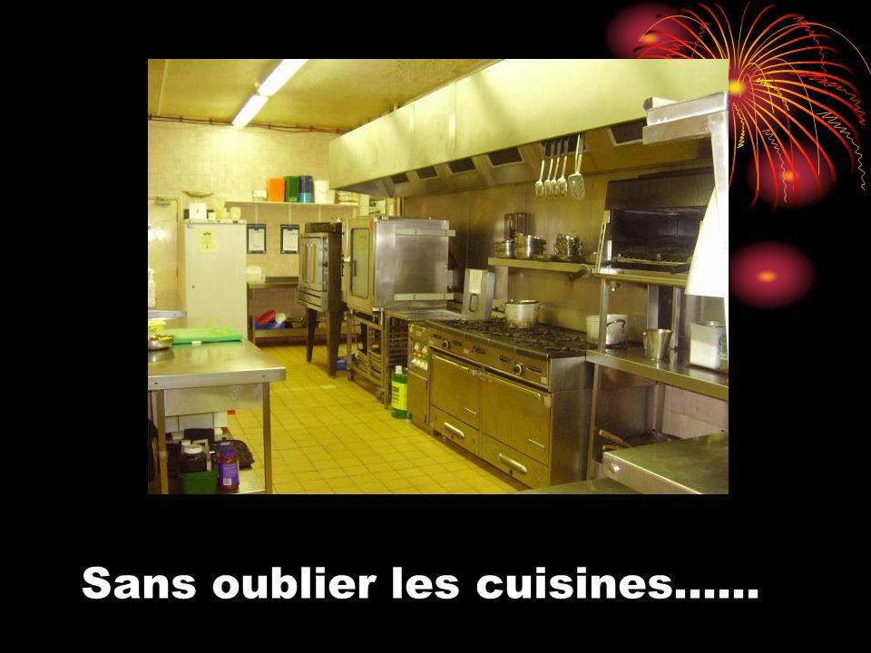 Sans oublier les cuisines……