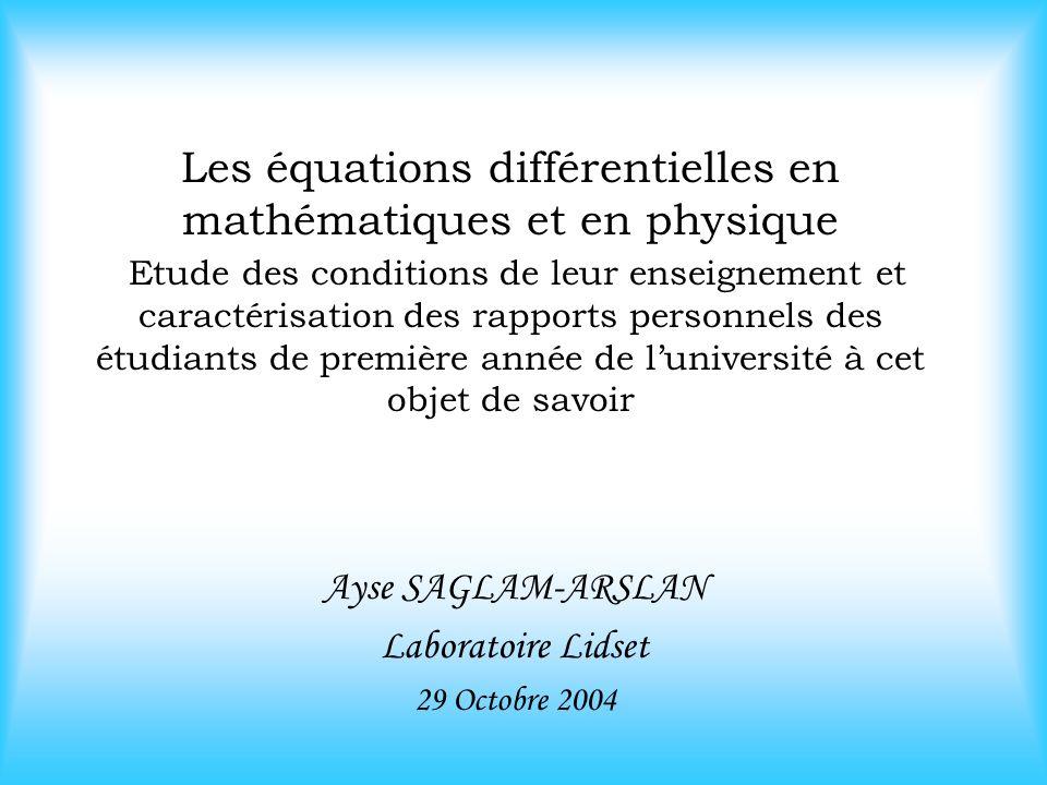 Les équations différentielles en mathématiques et en physique Etude des conditions de leur enseignement et caractérisation des rapports personnels des