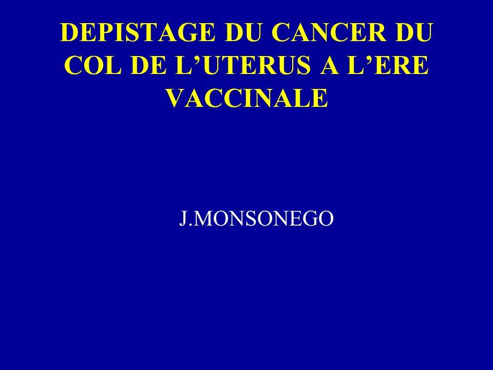 DEPISTAGE DU CANCER DU COL DE LUTERUS A LERE VACCINALE J.MONSONEGO