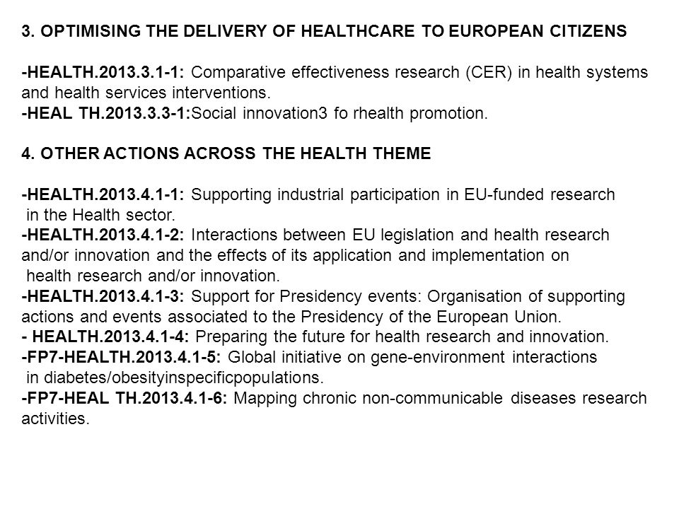 3. OPTIMISING THE DELIVERY OF HEALTHCARE TO EUROPEAN CITIZENS -HEALTH.2013.3.1-1: Comparative effectiveness research (CER) in health systems and healt