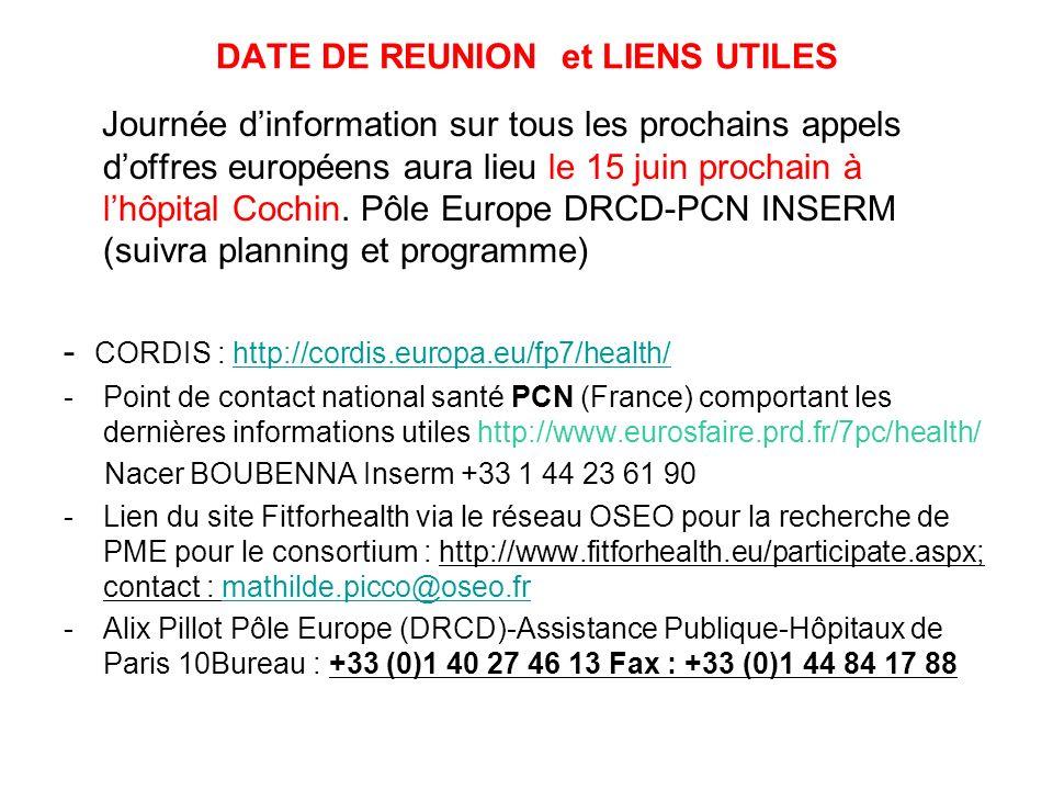 DATE DE REUNION et LIENS UTILES Journée dinformation sur tous les prochains appels doffres européens aura lieu le 15 juin prochain à lhôpital Cochin.