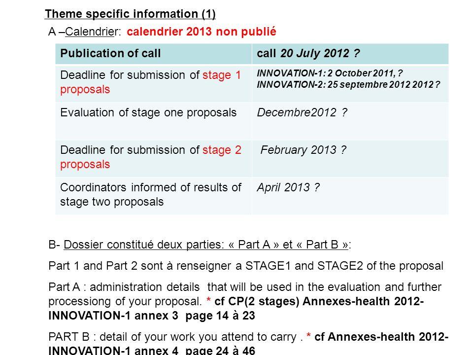A –Calendrier: calendrier 2013 non publié B- Dossier constitué deux parties: « Part A » et « Part B »: Part 1 and Part 2 sont à renseigner a STAGE1 an