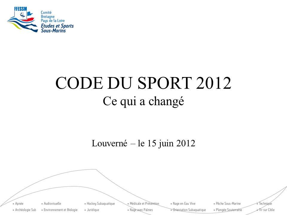 CODE DU SPORT 2012 Ce qui a changé Louverné – le 15 juin 2012