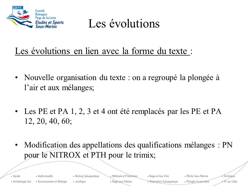 Les évolutions Les évolutions en lien avec la forme du texte : Nouvelle organisation du texte : on a regroupé la plongée à lair et aux mélanges; Les P