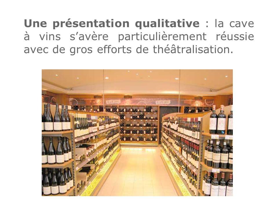 Une présentation qualitative : la cave à vins savère particulièrement réussie avec de gros efforts de théâtralisation.