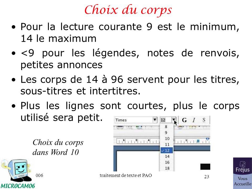 06/30/2006traitement de texte et PAO 23 Choix du corps Pour la lecture courante 9 est le minimum, 14 le maximum <9 pour les légendes, notes de renvois