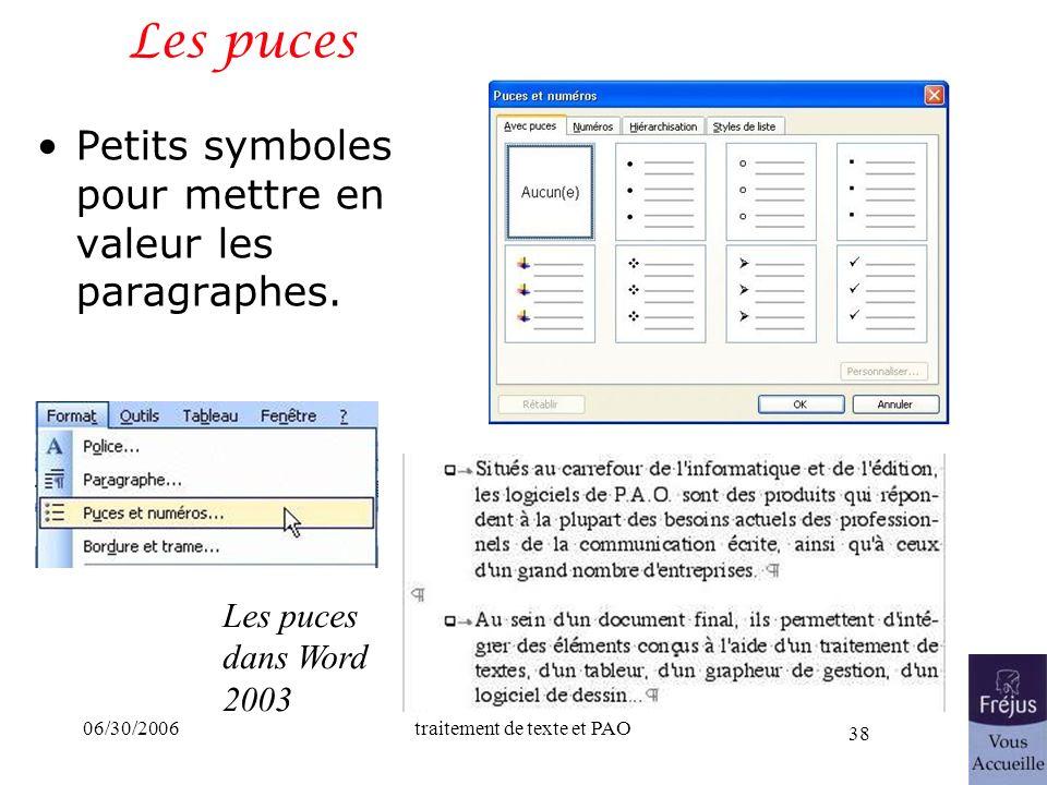 06/30/2006traitement de texte et PAO 38 Les puces Petits symboles pour mettre en valeur les paragraphes. Les puces dans Word 2003