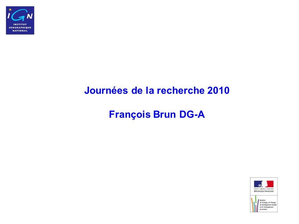 1 Journées de la recherche 2010 François Brun DG-A