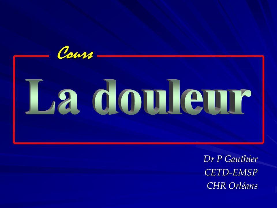 Dr P Gauthier CETD-EMSP CHR Orléans Cours