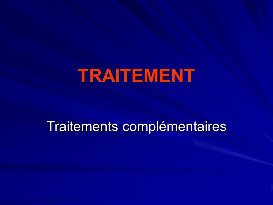 TRAITEMENT Traitements complémentaires