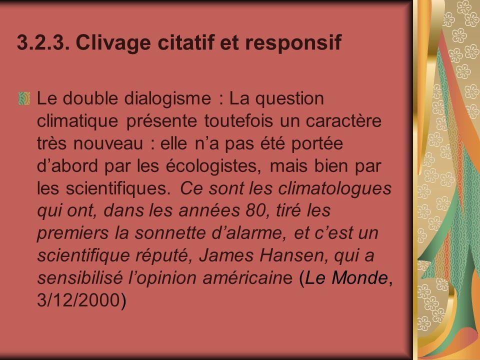 3.2.3. Clivage citatif et responsif Le double dialogisme : La question climatique présente toutefois un caractère très nouveau : elle na pas été porté