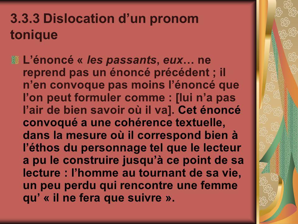 3.3.3 Dislocation dun pronom tonique Lénoncé « les passants, eux… ne reprend pas un énoncé précédent ; il nen convoque pas moins lénoncé que lon peut