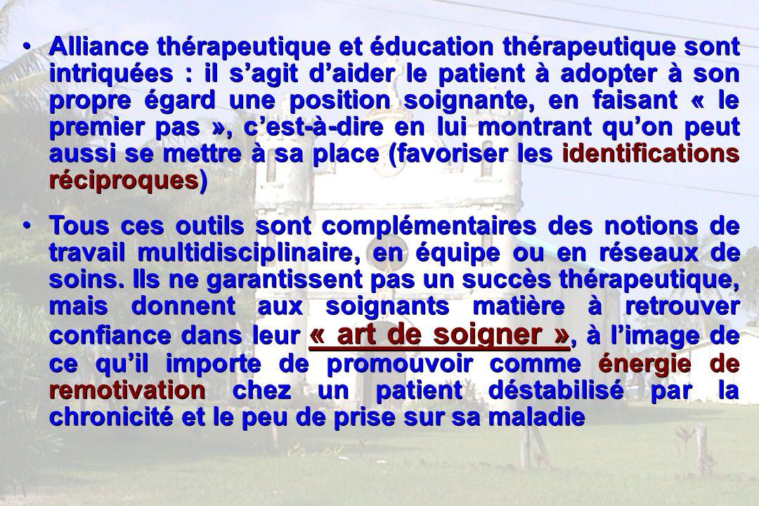 86 Alliance thérapeutique et éducation thérapeutique sont intriquées : il sagit daider le patient à adopter à son propre égard une position soignante,
