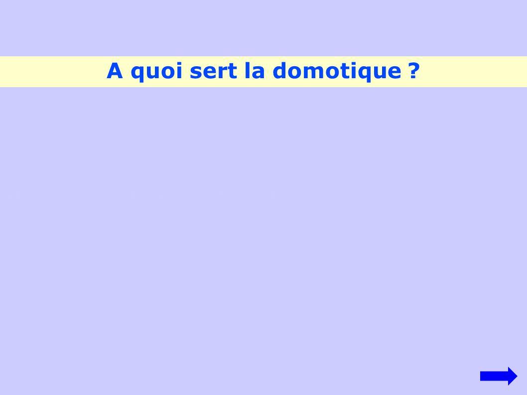 A quoi sert la domotique ? http://www.espacetechno.info/4/animations/maison_numerique_1.swf