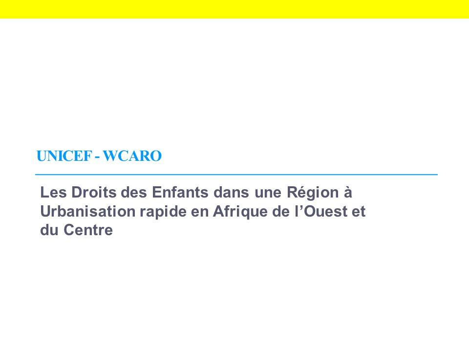 UNICEF - WCARO Les Droits des Enfants dans une Région à Urbanisation rapide en Afrique de lOuest et du Centre