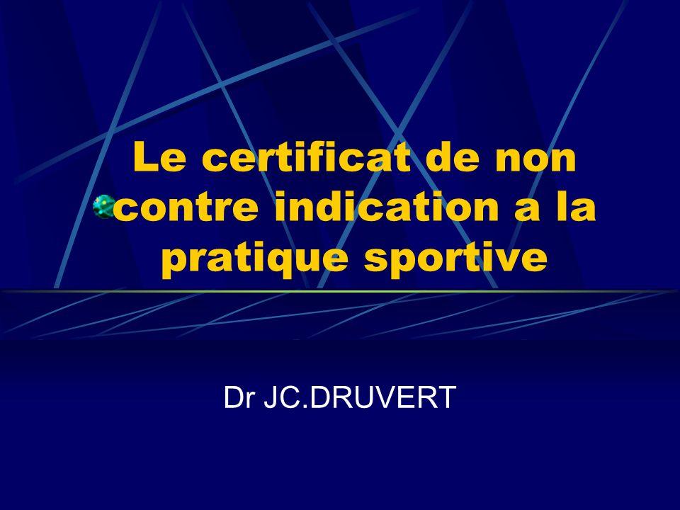 Le certificat de non contre indication a la pratique sportive Dr JC.DRUVERT