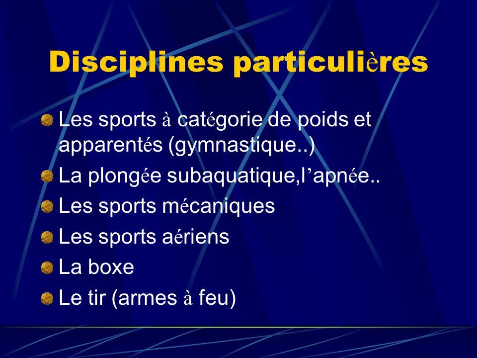 Disciplines particuli è res Les sports à cat é gorie de poids et apparent é s (gymnastique..) La plong é e subaquatique,l apn é e.. Les sports m é can