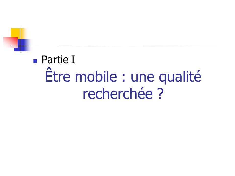 Être mobile : une qualité recherchée ? Partie I