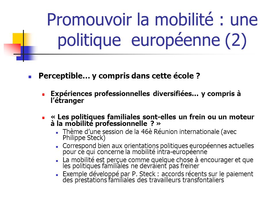 Promouvoir la mobilité : une politique européenne (2) Perceptible… y compris dans cette école ? Expériences professionnelles diversifiées… y compris à
