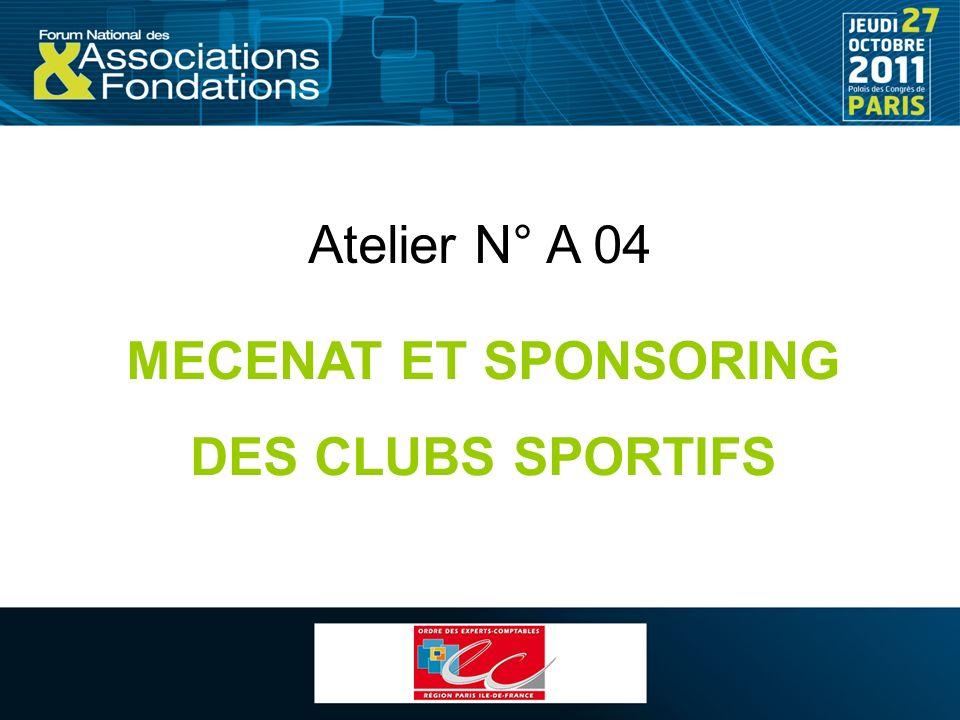 Atelier N° A 04 MECENAT ET SPONSORING DES CLUBS SPORTIFS