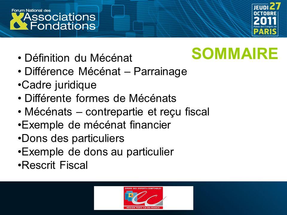 Définition du Mécénat Différence Mécénat – Parrainage Cadre juridique Différente formes de Mécénats Mécénats – contrepartie et reçu fiscal Exemple de