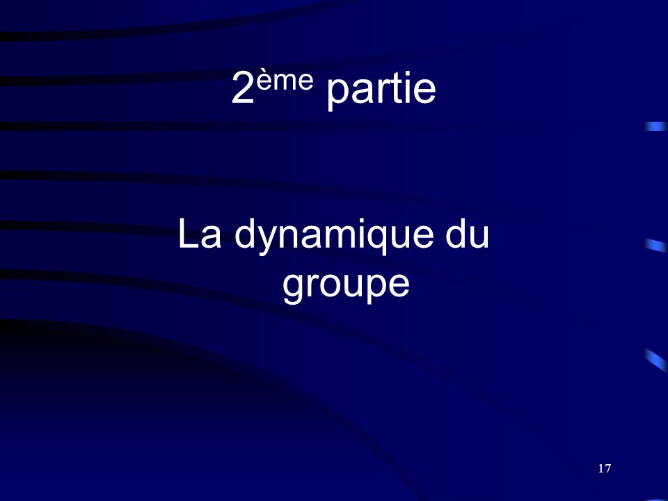 17 2 ème partie La dynamique du groupe