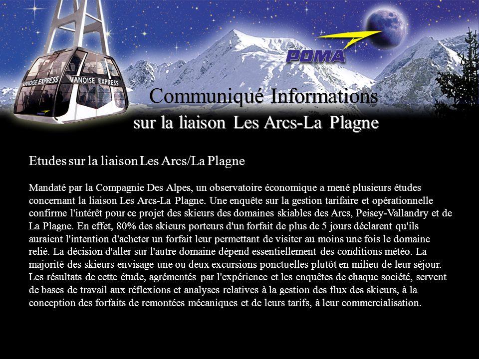 Communiqué Informations sur la liaison Les Arcs-La Plagne Etudes sur la liaison Les Arcs/La Plagne Mandaté par la Compagnie Des Alpes, un observatoire