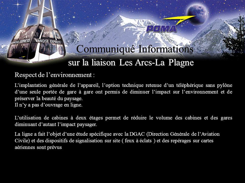 Communiqué Informations sur la liaison Les Arcs-La Plagne Respect de lenvironnement : Limplantation générale de lappareil, loption technique retenue d