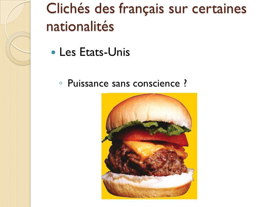 Clichés des français sur certaines nationalités Les Etats-Unis Puissance sans conscience ?