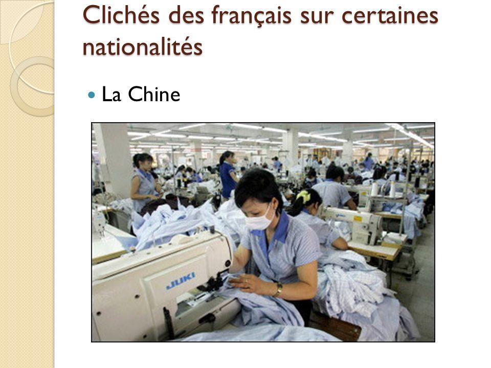 Clichés des français sur certaines nationalités La Chine L usine du monde