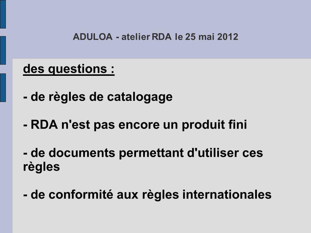 ADULOA - atelier RDA le 25 mai 2012 - de scénario de mise en œuvre 3 scénarios définis par le JSC :.