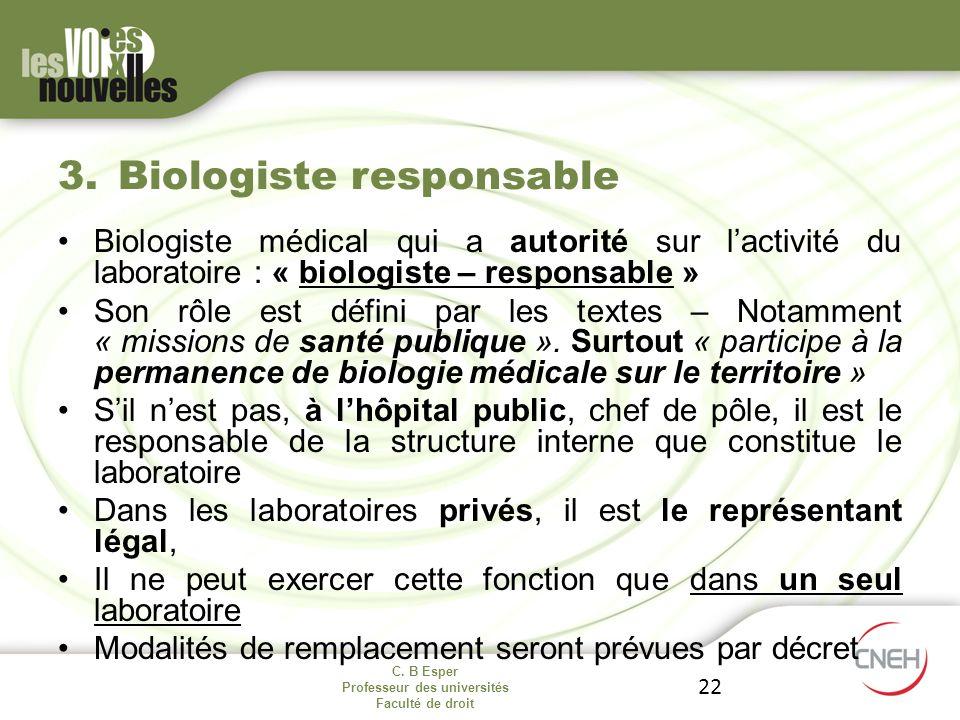 C. B Esper Professeur des universités Faculté de droit 22 Biologiste médical qui a autorité sur lactivité du laboratoire : « biologiste – responsable