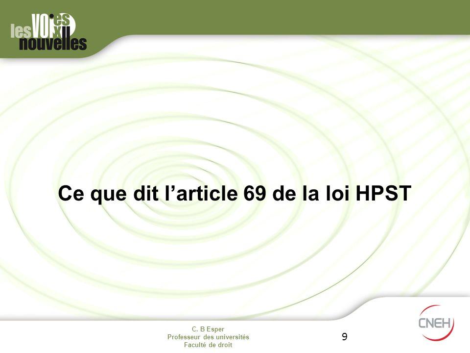 C. B Esper Professeur des universités Faculté de droit 9 Ce que dit larticle 69 de la loi HPST
