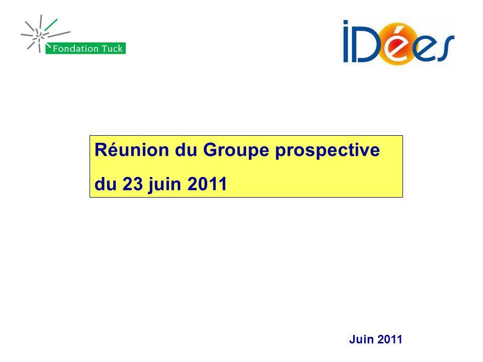 Juin 2011 Réunion du Groupe prospective du 23 juin 2011