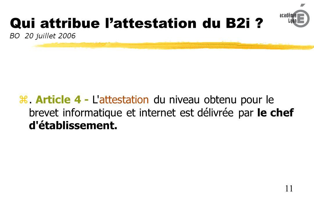 Qui attribue lattestation du B2i .BO 20 juillet 2006.
