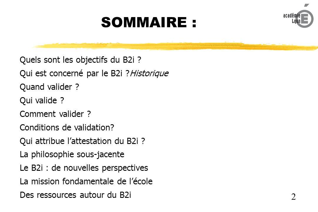 SOMMAIRE : Quels sont les objectifs du B2i .