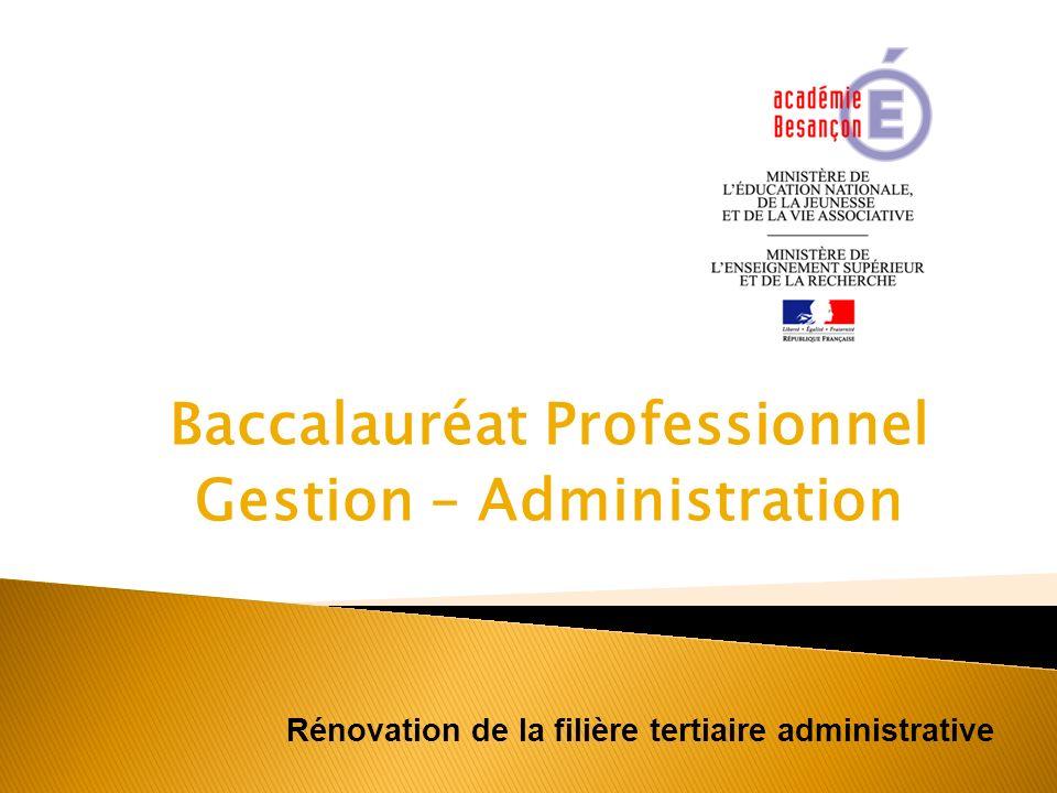 Baccalauréat Professionnel Gestion – Administration Rénovation de la filière tertiaire administrative