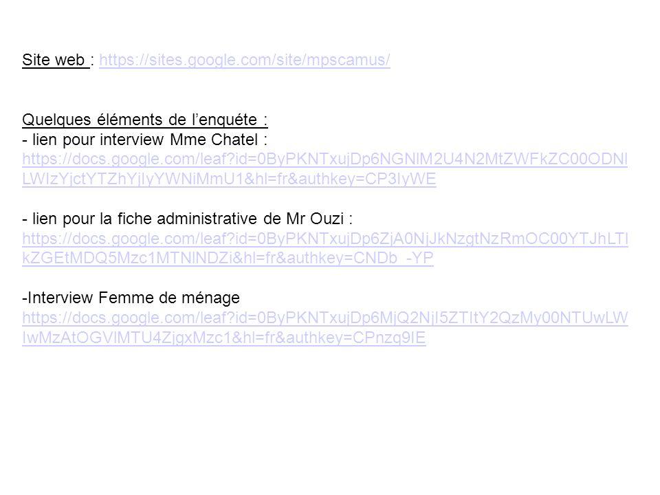 Site web : https://sites.google.com/site/mpscamus/https://sites.google.com/site/mpscamus/ Quelques éléments de lenquéte : - lien pour interview Mme Ch