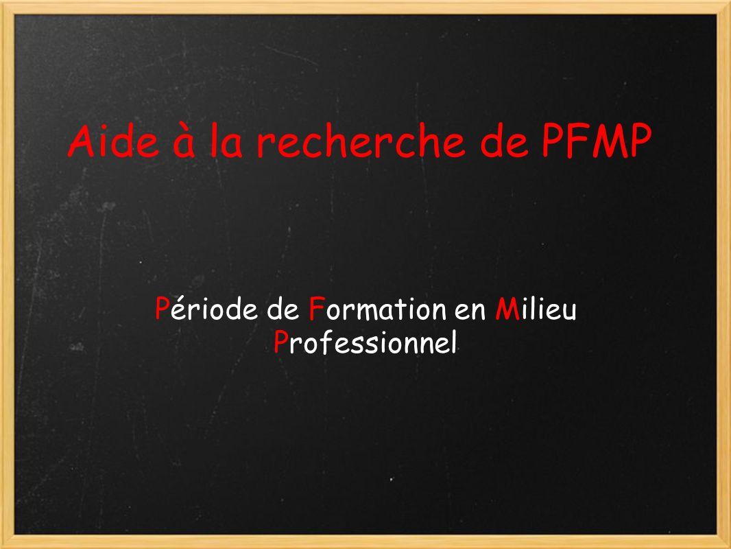 Aide à la recherche de PFMP Période de Formation en Milieu Professionnel