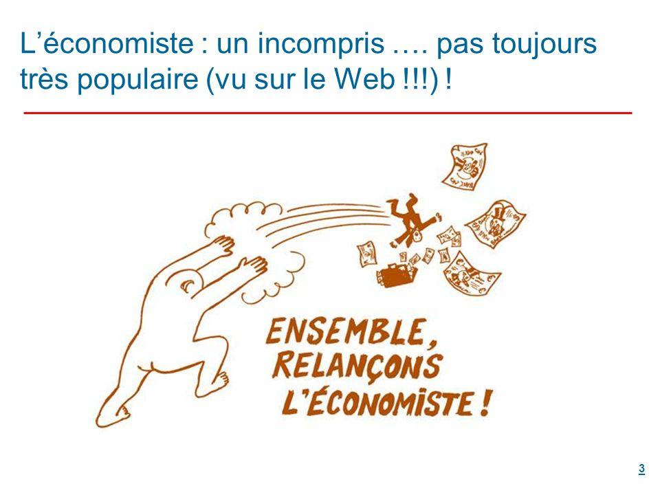 3 Léconomiste : un incompris …. pas toujours très populaire (vu sur le Web !!!) !